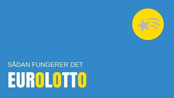 Eurolotto – Sådan fungerer det og sådan kommer du med!